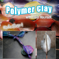 Polymer Clay with Claire Maunsell video tutorial