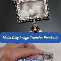 Learn to Make Fine Silver Framed Image Transfer Pendants with Lisa Pavelka