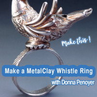 Making Metal Clay Whistles with Donna Penoyer