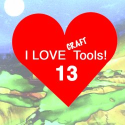 I LOVE Tools 13 with Alison Lee at CraftCast.com